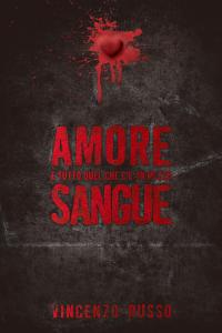 Amore Sangue Vincenzo Russo