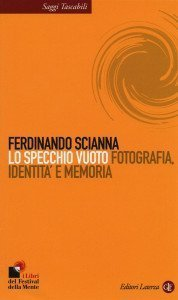 Lo Specchio Vuoto - Ferdinando Scianna